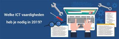 Welke ICT vaardigheden heb je nodig in 2019?