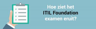 Hoe ziet het ITIL Foundation examen eruit?