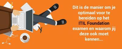 Dit is de manier om je optimaal voor te bereiden op het ITIL Foundation examen (2020 updated)