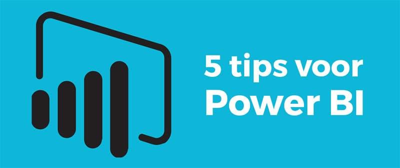 5 tips om optimaal gebruik te maken van Power BI